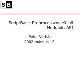 ScriptBasic  Preprocesszor , Külső Modulok, API