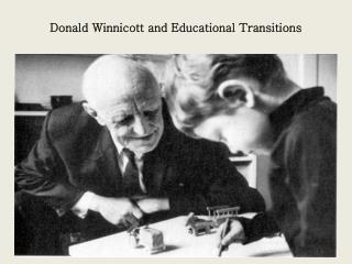 Donald Winnicott and Educational Transitions