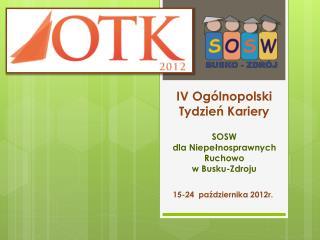 IV Ogólnopolski Tydzień Kariery SOSW  dla Niepełnosprawnych Ruchowo w  Busku-Zdroju