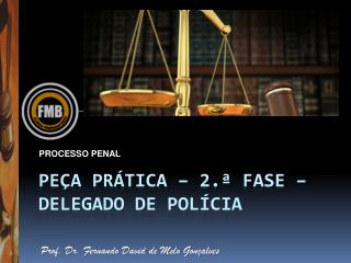 PEÇA Prática – 2.ª FASE – DELEGADO DE POLÍCIA