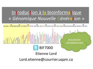 In t roduc t ion à l a  bioinform a t ique «Génomique Nouvelle  G énér a t ion »