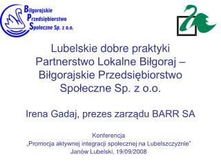 """Konferencja """"Promocja aktywnej integracji społecznej na Lubelszczyźnie"""" Janów Lubelski, 19/09/2008"""