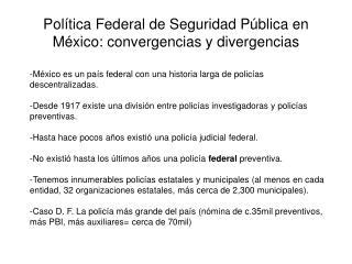 Pol íti ca Federal de Seguridad P úb lica en M éx ico: convergencias y divergencias
