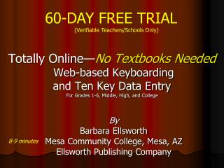 Totally Online No Textbooks Needed  Web-based Keyboarding and Ten Key Data Entry For Grades 1-6, Middle, High, and Colle