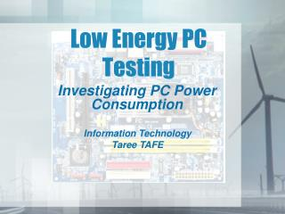 Low Energy PC Testing