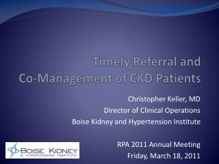 Timely Referral and  Co-Management of CKD Patients