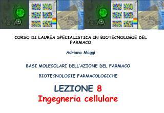 BASI MOLECOLARI DELL'AZIONE DEL FARMACO BIOTECNOLOGIE FARMACOLOGICHE LEZIONE  8