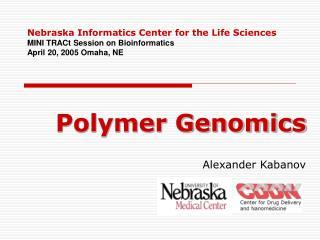 Polymer Genomics Alexander Kabanov