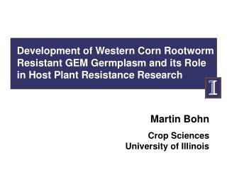 Martin Bohn Crop Sciences University of Illinois
