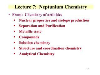 Lecture 7:  Neptunium Chemistry