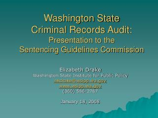 Washington State  Criminal Records Audit: Presentation to the  Sentencing Guidelines Commission