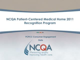 NCQA Patient-Centered Medical Home 2011 Recognition Program