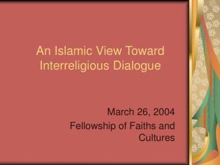 An Islamic View Toward Interreligious Dialogue