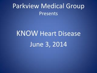 Parkview Medical Group  Presents