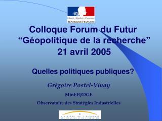 Grégoire Postel-Vinay MinEFI/DGE Observatoire des Stratégies Industrielles