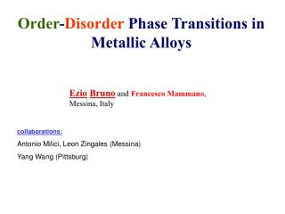 Order - Disorder  Phase Transitions in  Metallic Alloys