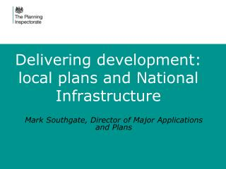 Delivering development: local plans and National Infrastructure