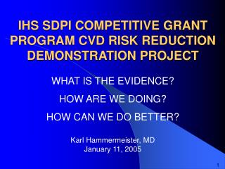 IHS SDPI COMPETITIVE GRANT PROGRAM CVD RISK REDUCTION DEMONSTRATION PROJECT
