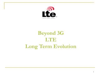 Beyond 3G LTE Long Term Evolution
