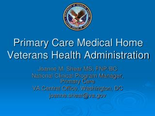 Primary Care Medical Home  Veterans Health Administration