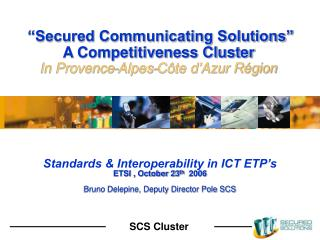 Standards & Interoperability in ICT ETP's ETSI , October 23 th   2006
