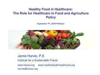 Jamie Harvie, P.E. Institute for a Sustainable Future