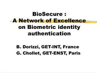 BioSecure : A Network of Excellence on Biometric identity authentication