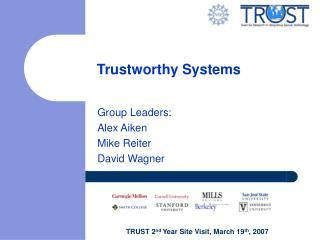 Trustworthy Systems