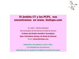 El ámbito CT y los PCPI,  nos encontramos  en  biotopo Dr. Julián J. Martínez Bañuelos