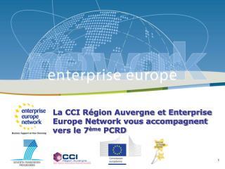 La CCI Région Auvergne et Enterprise Europe Network vous accompagnent vers le 7 ème  PCRD