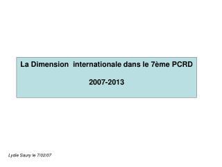La Dimension  internationale dans le 7ème PCRD 2007-2013