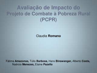 Avaliação de Impacto do Projeto de Combate à Pobreza Rural (PCPR)