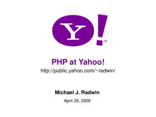 PHP at Yahoo! public.yahoo/~radwin/