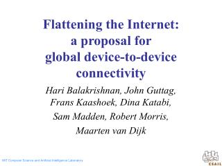 Flattening the Internet:  a proposal for  global device-to-device connectivity