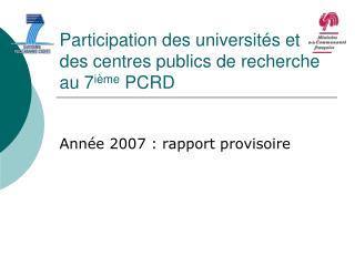 Participation des universités et des centres publics de recherche au 7 ième  PCRD
