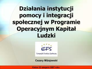 Działania instytucji pomocy i integracji społecznej w Programie Operacyjnym Kapitał Ludzki