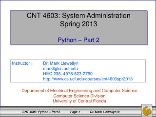 CNT 4603: System Administration Spring 2013 Python – Part 2