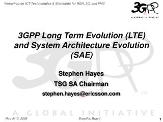 3GPP Long Term Evolution (LTE) and System Architecture Evolution (SAE)