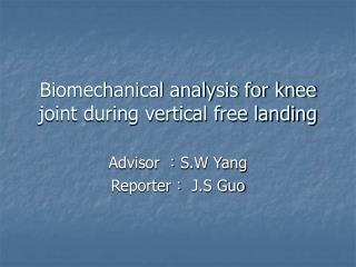 Biomechanical analysis for knee joint during vertical free landing