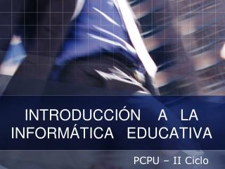 INTRODUCCI�N    A   LA INFORM�TICA   EDUCATIVA