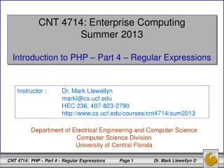 CNT 4714: Enterprise Computing Summer 2013 Introduction to PHP – Part 4 – Regular Expressions