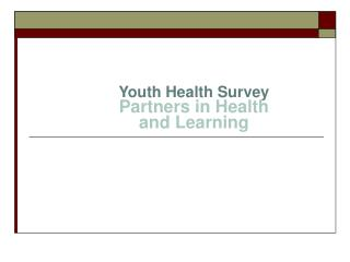 Youth Health Survey Partners in Health and Learning