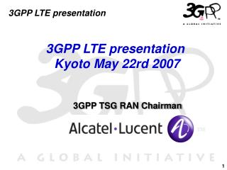 3GPP LTE presentation  Kyoto May 22rd 2007