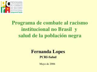 Programa de combate al racismo institucional no Brasil  y   salud de la población negra