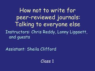 How not to write for  peer-reviewed journals: Talking to everyone else