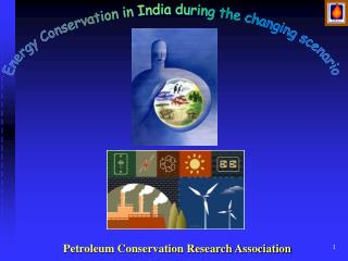 Energy Conservation in India during the changing scenario