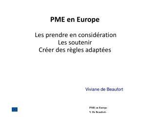 PME en Europe  Les prendre en considération  Les soutenir  Créer des règles adaptées