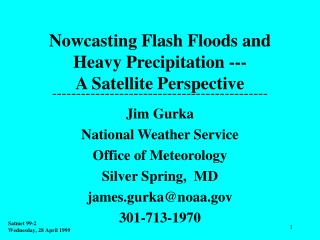 Nowcasting Flash Floods and Heavy Precipitation --- A Satellite Perspective