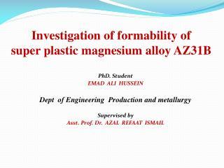 Investigation of formability of  super plastic magnesium alloy AZ31B