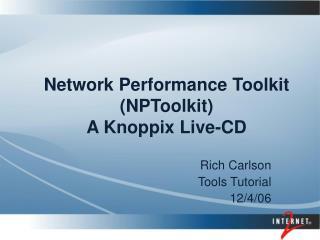 Network Performance Toolkit NPToolkit A Knoppix Live-CD